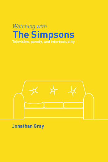 Watching with The Simpsons Television, Parody, and Intertextuality book cover