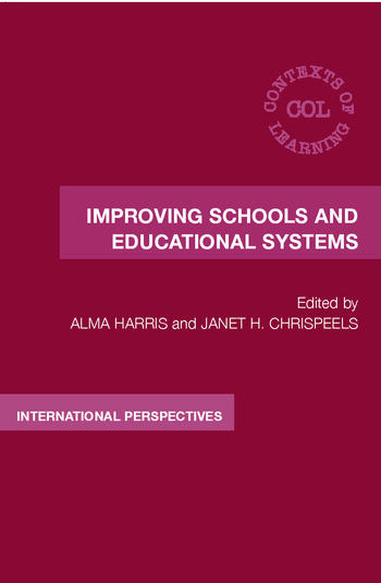 Improving Schools and Educational Systems International Perspectives book cover