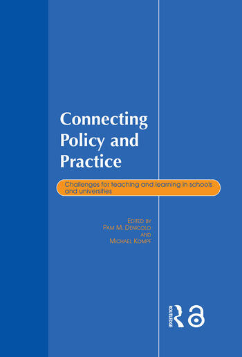 Connecting Policy and Practice Challenges for Teaching and Learning in Schools and Universities book cover
