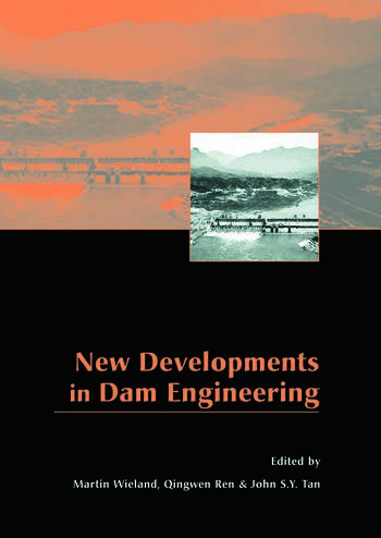 New Developments in Dam Engineering Proceedings of the 4th International Conference on Dam Engineering, 18-20 October, Nanjing, China book cover