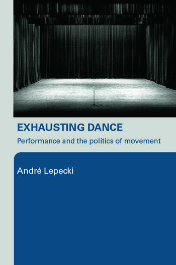 Exhausting Dance Performance and the Politics of Movement book cover