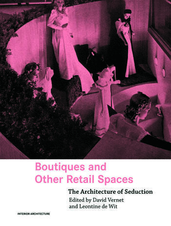 Boutiques and Other Retail Spaces The Architecture of Seduction book cover
