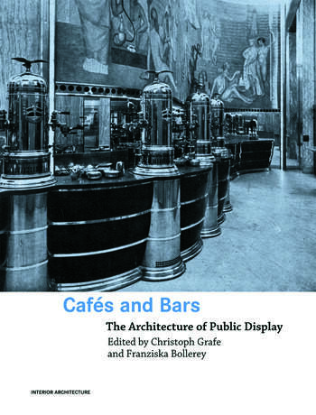Cafes and Bars The Architecture of Public Display book cover