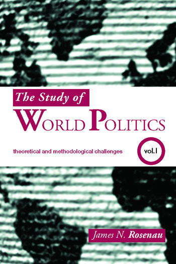 The Study of World Politics Volume 1: Theoretical and Methodological Challenges book cover