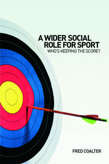A Wider Social Role for Sport Who's Keeping the Score? book cover