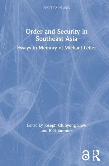 Order and Security in Southeast Asia Essays in Memory of Michael Leifer book cover