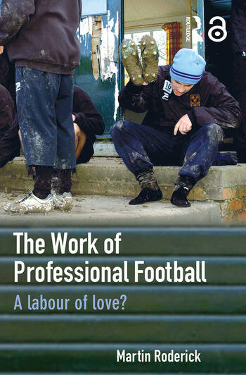The Work of Professional Football A Labour of Love? book cover