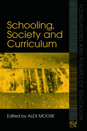 Schooling, Society and Curriculum book cover