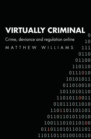 Virtually Criminal Crime, Deviance and Regulation Online book cover