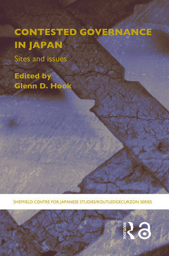 Contested Governance in Japan Sites and Issues book cover
