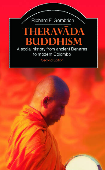 Theravada Buddhism A Social History from Ancient Benares to Modern Colombo book cover