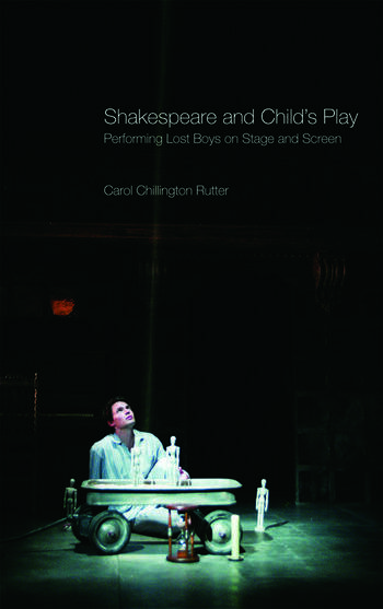 Shakespeare and Child's Play Performing Lost Boys on Stage and Screen book cover