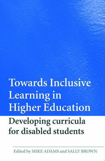 Towards Inclusive Learning in Higher Education Developing Curricula for Disabled Students book cover
