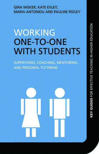 Working One-to-One with Students Supervising, Coaching, Mentoring, and Personal Tutoring book cover