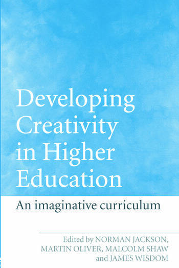Developing Creativity in Higher Education An Imaginative Curriculum book cover