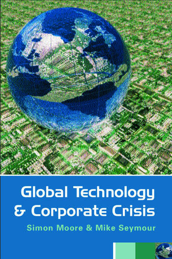Global Technology and Corporate Crisis Strategies, Planning and Communication in the Information Age book cover