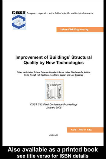Improvement of Buildings' Structural Quality by New Technologies Proceedings of the Final Conference of COST Action C12, 20-22 January 2005, Innsbruck, Austria book cover