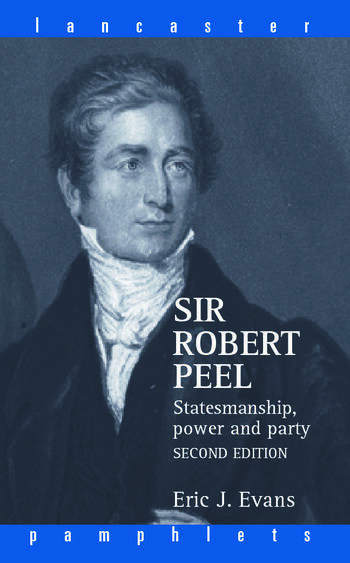 Sir Robert Peel Statesmanship, Power and Party book cover