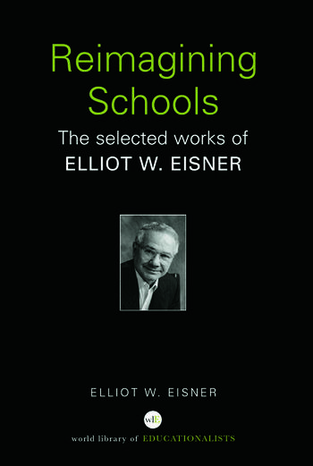 Reimagining Schools The Selected Works of Elliot W. Eisner book cover