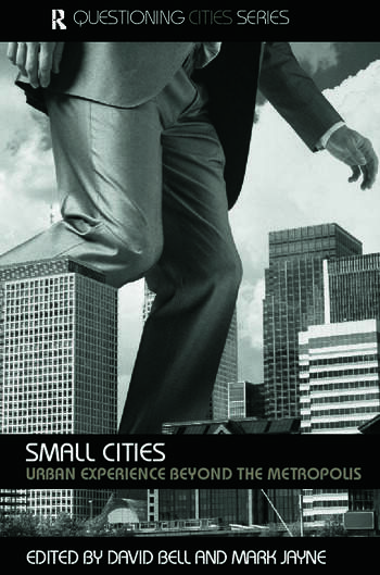 Small Cities Urban Experience Beyond the Metropolis book cover