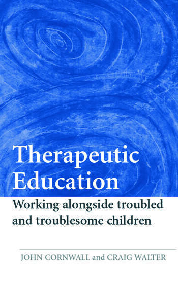 Therapeutic Education Working alongside troubled and troublesome children book cover