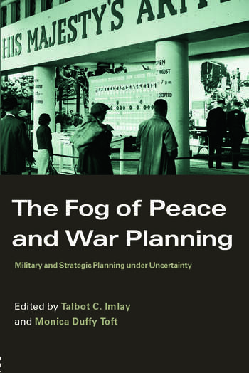The Fog of Peace and War Planning Military and Strategic Planning under Uncertainty book cover