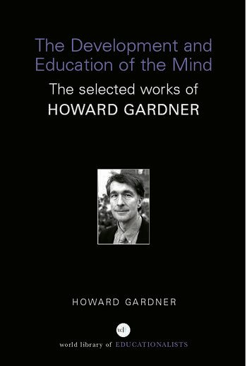 The Development and Education of the Mind The Selected Works of Howard Gardner book cover