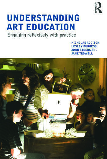 Understanding Art Education Engaging Reflexively with Practice book cover