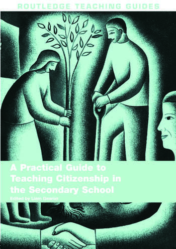 A Practical Guide to Teaching Citizenship in the Secondary School book cover