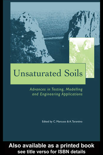 Unsaturated Soils - Advances in Testing, Modelling and Engineering Applications Proceedings of the Second International Workshop on Unsaturated Soils, 23-25 June 2004, Anacapri, Italy book cover