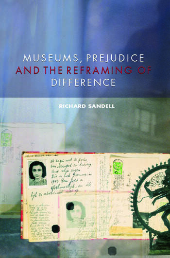 Museums, Prejudice and the Reframing of Difference book cover