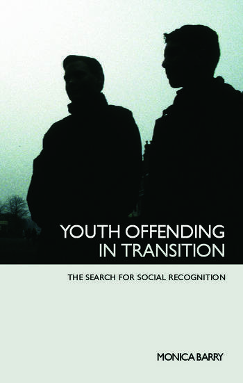 Youth Offending in Transition The Search for Social Recognition book cover