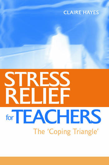 Stress Relief for Teachers The Coping Triangle book cover
