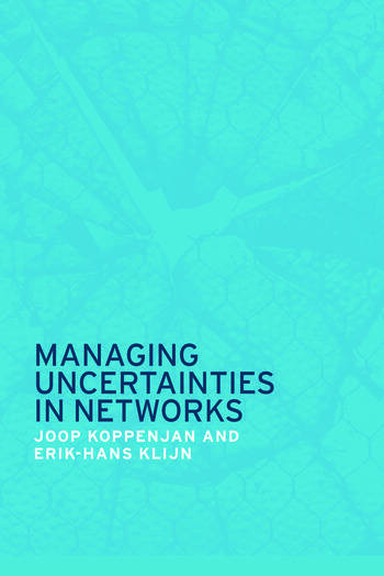 Managing Uncertainties in Networks Public Private Controversies book cover