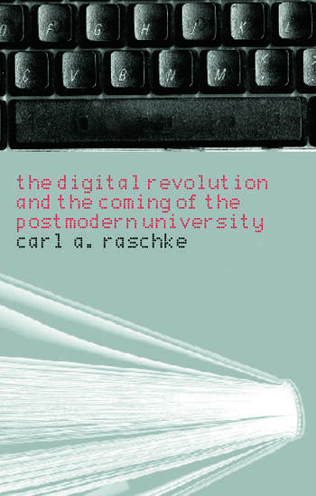 The Digital Revolution and the Coming of the Postmodern University book cover
