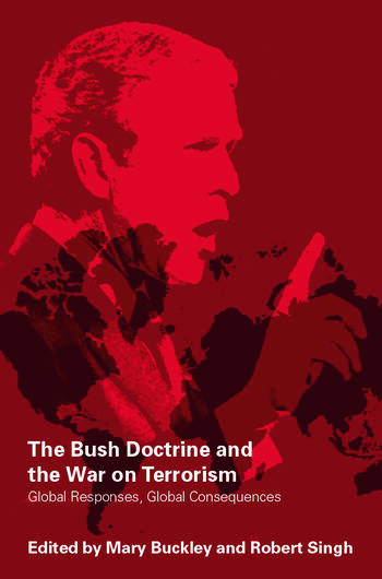 The Bush Doctrine and the War on Terrorism Global Responses, Global Consequences book cover