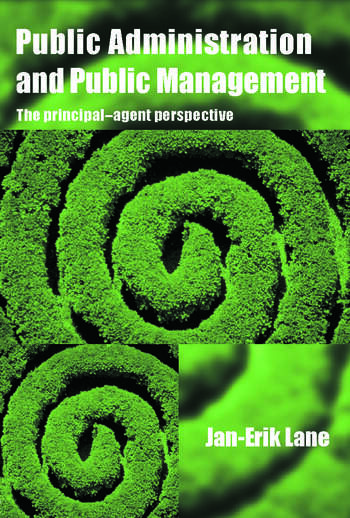 Public Administration & Public Management The Principal-Agent Perspective book cover
