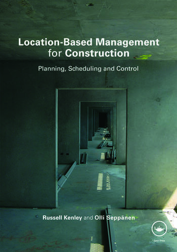 Location-Based Management for Construction Planning, scheduling and control book cover