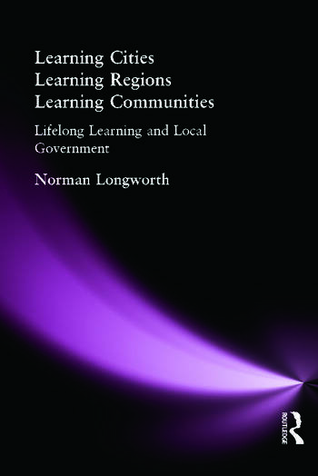 Learning Cities, Learning Regions, Learning Communities Lifelong Learning and Local Government book cover