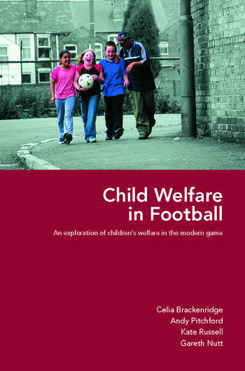 Child Welfare in Football An Exploration of Children's Welfare in the Modern Game book cover