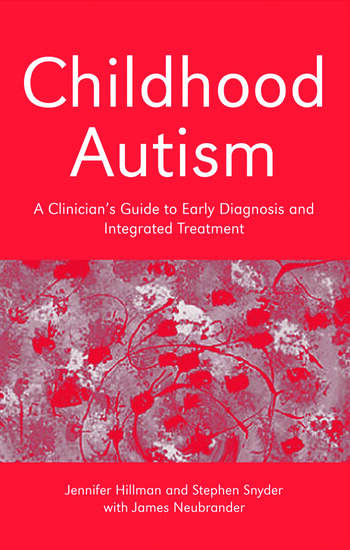 Childhood Autism A Clinician's Guide to Early Diagnosis and Integrated Treatment book cover