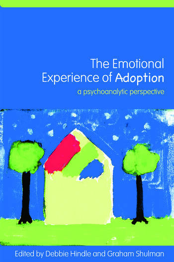 The Emotional Experience of Adoption A Psychoanalytic Perspective book cover