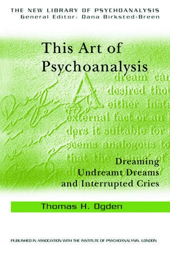 This Art of Psychoanalysis Dreaming Undreamt Dreams and Interrupted Cries book cover
