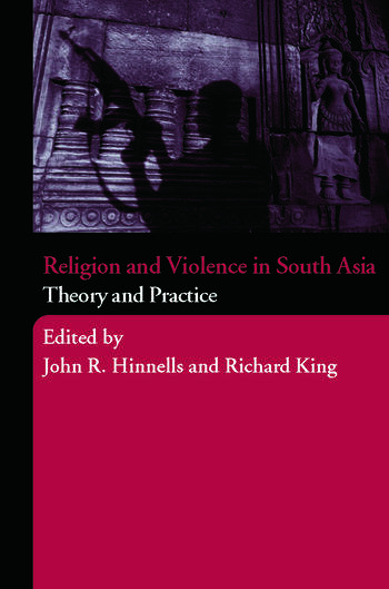 Religion and Violence in South Asia Theory and Practice book cover
