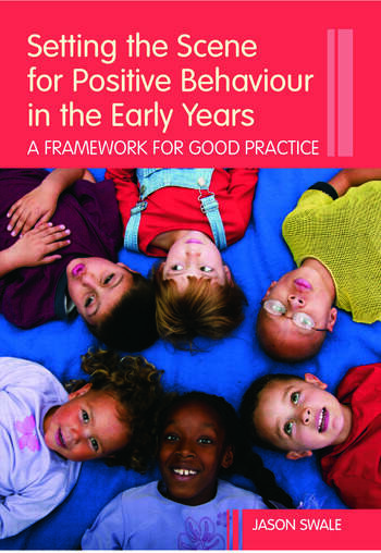 Setting the Scene for Positive Behaviour in the Early Years A Framework for Good Practice book cover