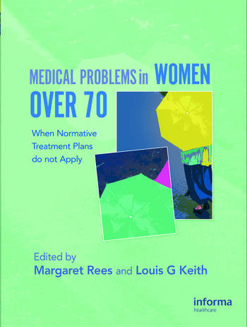 Medical Problems in Women over 70 When Normative Treatment Plans do not Apply book cover