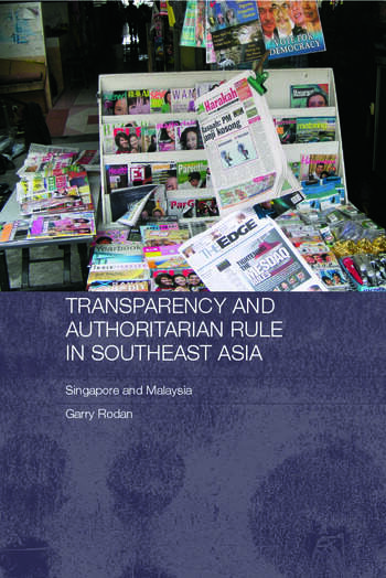 Transparency and Authoritarian Rule in Southeast Asia Singapore and Malaysia book cover