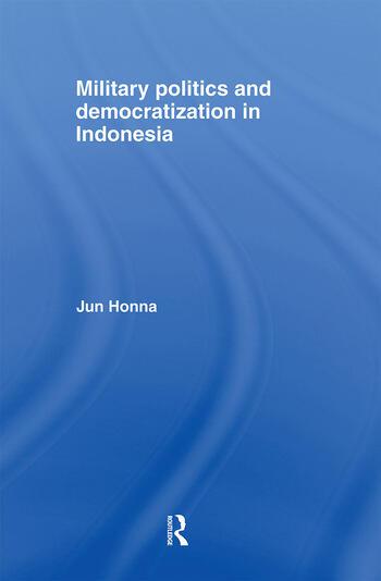 Military Politics and Democratization in Indonesia book cover