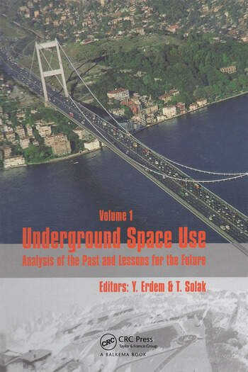 Underground Space Use. Analysis of the Past and Lessons for the Future, Two Volume Set Proceedings of the International World Tunnel Congress and the 31st ITA General Assembly, Istanbul, Turkey, 7-12 May 2005 book cover