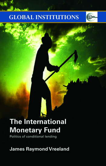 The International Monetary Fund (IMF) Politics of Conditional Lending book cover
